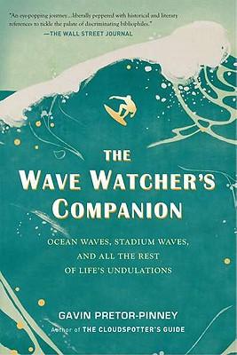 The Wave Watcher's Companion By Pretor-pinney, Gavin